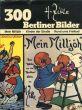 300 Berliner Bilder: Mein Milljoh-Kinder Der Strabe-Rund Ums Freibad/Heinrich Zilleのサムネール