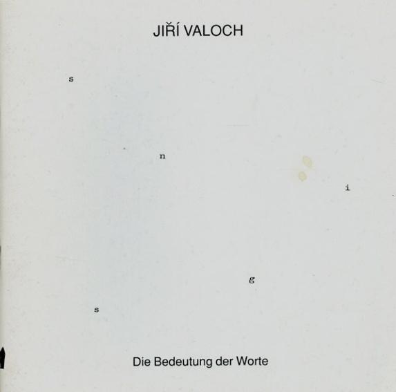 イジー・ヴァロッホ Jiri Valoch: Die Bedeutung Der Worte/Jiri Valoch