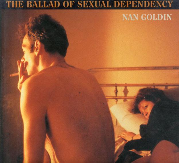 ナン・ゴールディン Nan Goldin: The Ballad of Sexual Dependency/