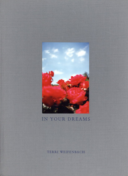 テリー・ワイフェンバック写真集 Terri Weifenbach: In Your Dreams/Terri Weifenbach