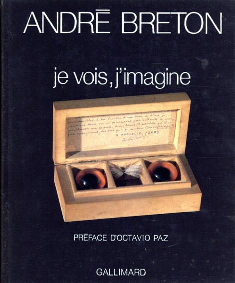 アンドレ・ブルトン Andre Breton: Je Vois, j'Imagine/Andre Breton