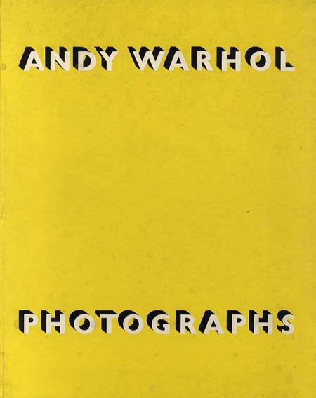 アンディ・ウォーホル Andy Warhol: Photographs/Stephen Koch