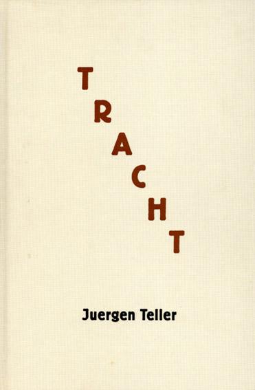 ユルゲン・テラー写真集 Juergen Teller: Tracht/Juergen Teller