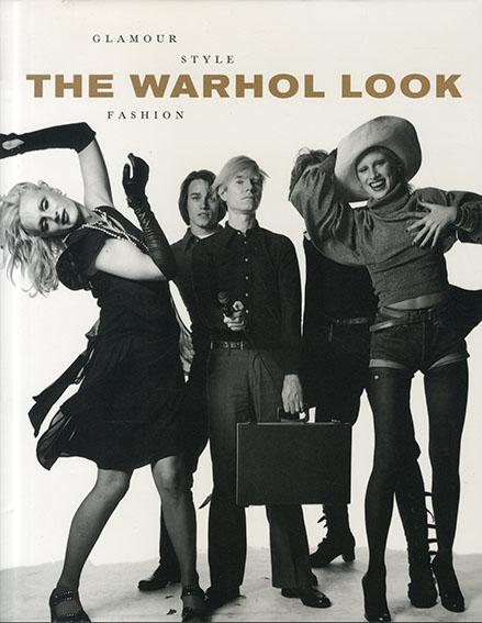 アンディ・ウォーホル The Warhol Look: Glamour Style Fashion/Mark Francis/Margery King/Hilton Als