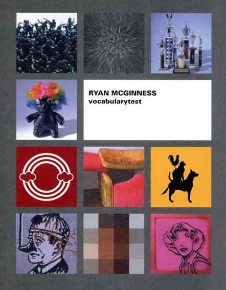 ライアン・マクギネス Ryan McGinness: Vocabularytest/