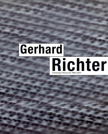ゲルハルト・リヒター カタログ・レゾネ Gerhard Richter: Catalogue Raisonne 1993-2004/Gerhard Richter Kunstsammlung Nordrhein-Westfalen/Armin Zweite Anette Kruszynski編 Fiona Elliott訳