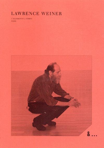 ローレンス・ウェイナー Lawrence Weiner: 5 Elements 2 Times/
