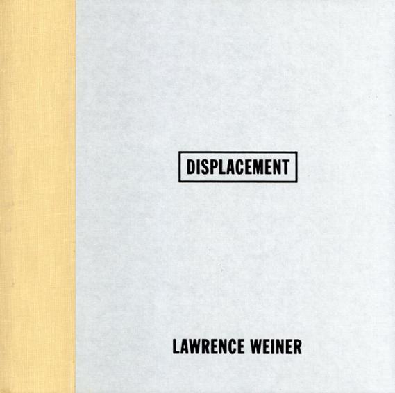 ローレンス・ウェイナー Lawrence Weiner: Displacement/Lawrence Weiner