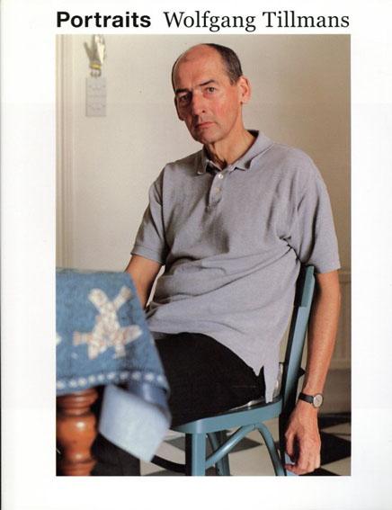 ヴォルフガング・ティルマンス写真集 Wolfgang Tillmans: Portraits/Wolfgang Tillmans