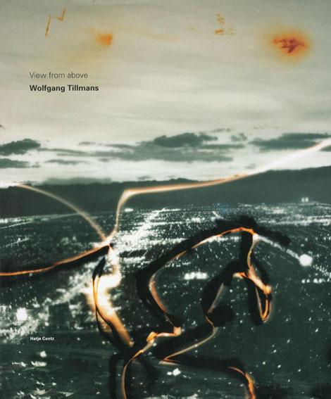 ヴォルフガング・ティルマンス写真集 Wolfgang Tillmans: View From Above/Wolfgang Tillmans