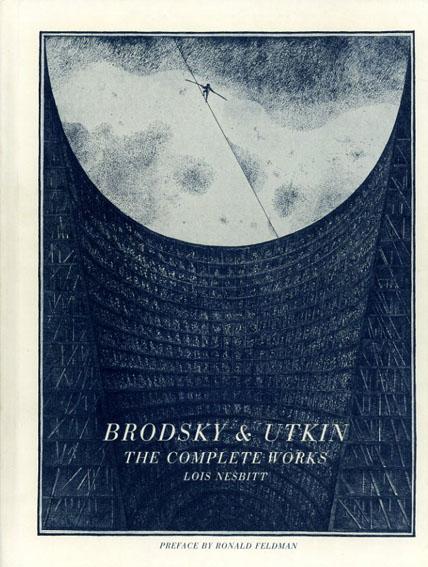 アレクサンドル・ブロツキー/イリア・ウトキン Brodsky & Utkin: The Complete Works/Lois Nesbitt