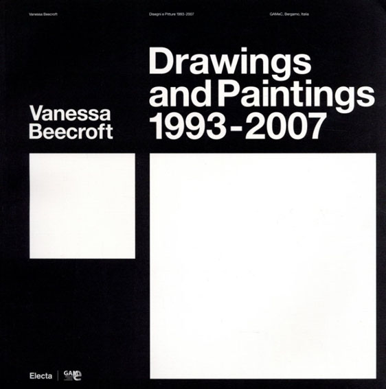 ヴァネッサ・ビクロフト Vanessa Beecroft: Drawings & Paintings 1993-2007/Mario Scaglia編