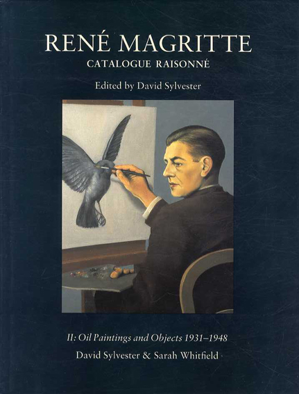 ルネ・マグリット カタログ・レゾネ2 Rene Magritte: Catalogue Raisonne2: Oil Paintings and Objects 1931-1948/Sarah Whitfield/David Sylvester編