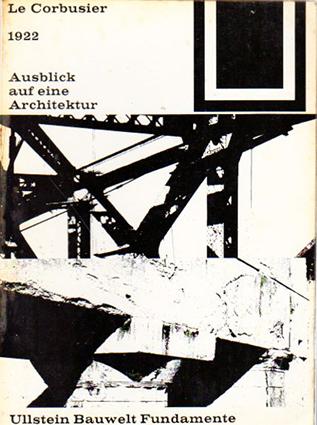 ル・コルビュジエ Le Corbusier: 1922 Ausblick Auf Eine Architektur (Bauwelt Fundamente)/Fondation Le Corbusier Eva Gdrtner/Eva Gcsrtner訳