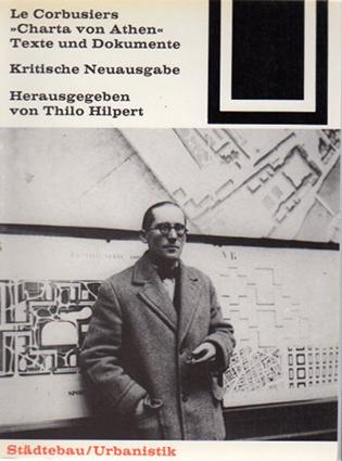 ル・コルビュジエ Le Corbusiers: Charta Von Athen: Texte Und Dokumente (Bauwelt Fundamente)/Thilo Hilpert編 A. Hartig訳