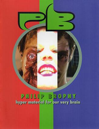 フィリップ・ブロフィー Philip Brophy: Hyper Material For Our Very Brain/