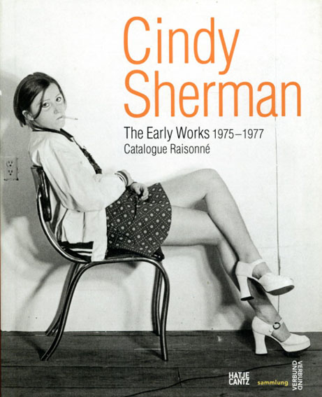 シンディ・シャーマン カタログ・レゾネ Cindy Sherman: The Early Works 1975-1977 Catalogue Raisonne/Gabriele Schor Cindy Sherman写