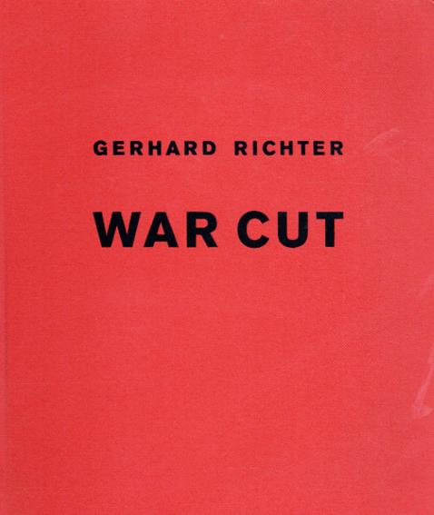 ゲルハルト・リヒター Gerhard Richter: War Cut/