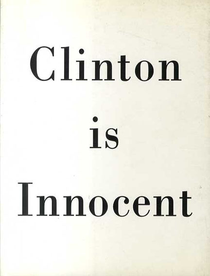 ガブリエル・オロスコ Gabriel Orozco: Clinton Is Innocent/Gabriel Orozco