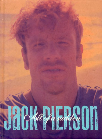 ジャック・ピアソン写真集 Jack Pierson: All of A Sudden/Jack Pierson