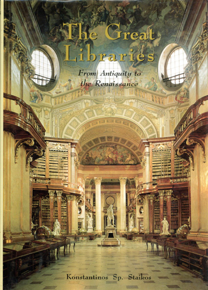 The Great Libraries: From Antiquity To The Renaissance/Konstantinos Staikos