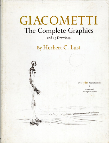アルベルト・ジャコメッティ Giacometti: The Complete Graphics And 15 Drawings/Alberto Giacometti