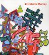 エリザベス・マーレー展 Elizabeth Murray: Paintings 2003-2006/のサムネール