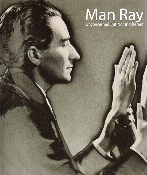 マン・レイ展 Man Ray: Unconcerned But Not Indifferent/国立新美術館他