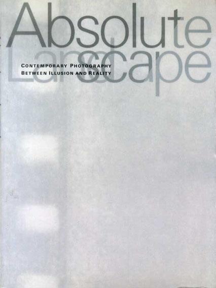 失われた風景 幻想と現実の境界 現代の写真/横浜美術館