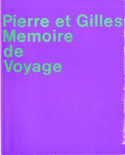 ピエール・エ・ジル展 旅の記憶 Memoire de Voyage/