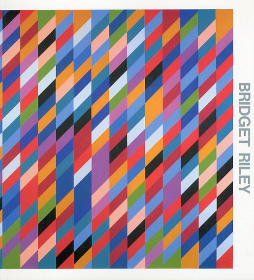 ブリジット・ライリー Bridget Riley 1985-90/Bridget Riley