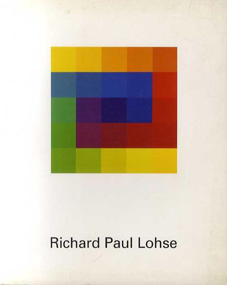 リチャード・ポール・ロース Richard Paul Lohse: Colour Becomes Form/Norbert Lynton
