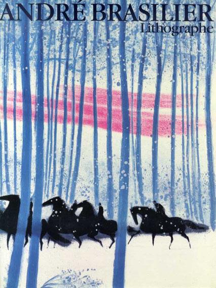 アンドレ・ブラジリエ Andre Brasilier: Lithographe 1958-1981/Rolaun Doschka