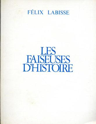 フェリックス・ラビッス Felix Labisse: Les Faiseuses D'histoire/
