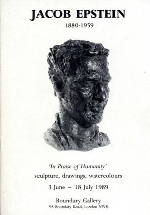 ジェイコブ・エプスタイン Jacob Epstein: In Praise of Humanity Sculpture,Drawings,Watercolors 1880-1959/