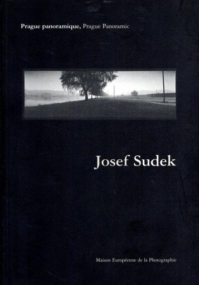 ヨゼフ・スデック Josef Sudek: Prague Panoramique, Prague Panoramic/Josef Sudek
