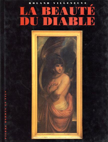 ローランド・ヴィルヌーヴ Villeneuve Roland: La Beaute Du Diable/