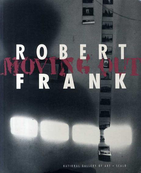 ロバート・フランク ムーヴィング・アウト Robert Frank: Moving Out /横浜美術館編