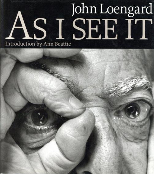 ジョン・ロエンガード写真集 As I See It/John Loengard
