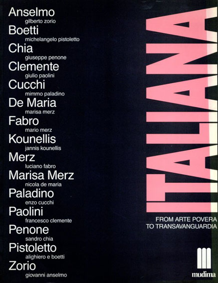Italiana: From Arte Povera To Transavanguardia/Gionanni Anselmo/Francesco Clemente/Enzo Cucchi/Mario Merz/Mimmo Paladino他収録