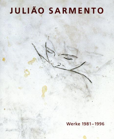Juliao Sarmento: Werke 1981-1996/Hubertus Gassner/Nancy Spector/Nancy Spero