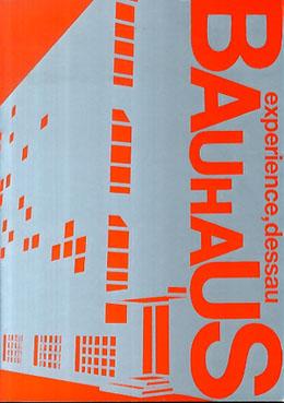 バウハウス・デッサウ展 Bauhaus experience,dessau/島津京/細谷誠他編