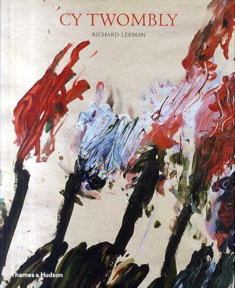 サイ・トゥオンブリー Cy Twombly: A Monograph/Richard Leeman