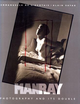 マン・レイ写真集 Man Ray: Photography And Its Double/Jean-Jacqes Aillagon他