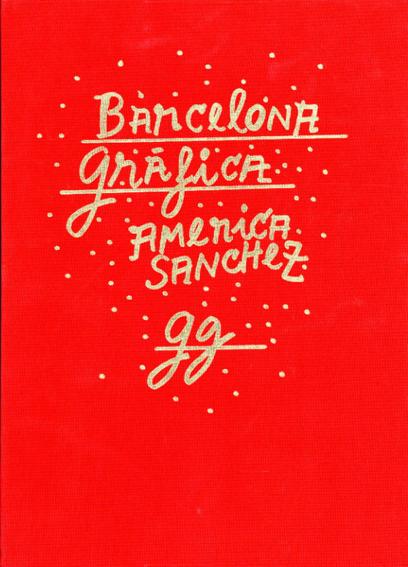 Barcelona Grafica/America Sanchez