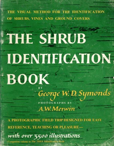 The Shrub Identification Book/George W. Symonds/A. W. Merwin