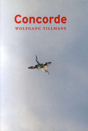 ヴォルフガング・ティルマンス写真集 Wolfgang Tillmans: Concorde/Wolfgang Tillmans