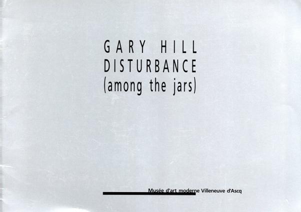 ゲイリー・ヒル Gary Hill : Disturbance (Among the Jars)/Gary Hill