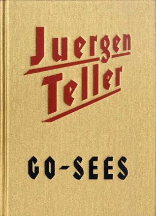 ユルゲン・テラー写真集 Juergen Teller: Go-Sees /Juergen Teller