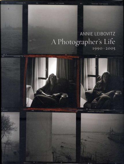 アニー・リーボヴィッツ写真集 A Photographer's Life 1990-2005/Annie Leibovitz